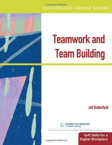 Teamwork and Team Building Soft Skills for a Digital Workplace  2011 9780538469760 Front Cover