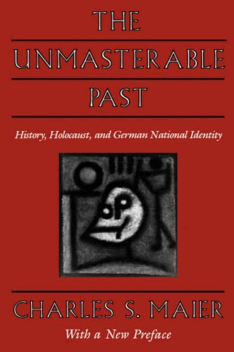 Unmasterable Past History, Holocaust, and German National Identity  1998 edition cover