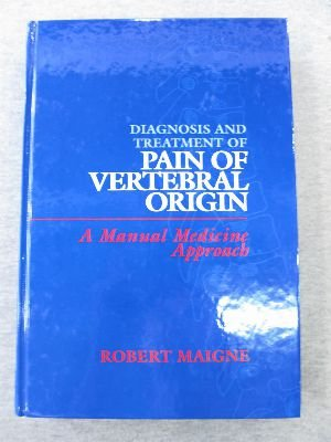 Diagnosis and Treatment of Pain of Vertebral Origin : A Manual Medicine Approach 1st 1996 9780683053760 Front Cover
