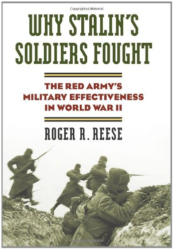 Why Stalins Soldiers Fought The Red Army's Military Effectiveness in World War II  2011 edition cover