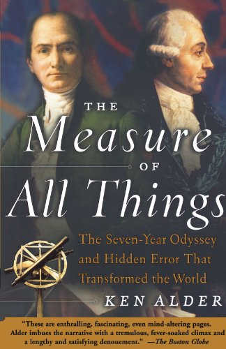 Measure of All Things The Seven-Year Odyssey and Hidden Error That Transformed the World  2003 edition cover