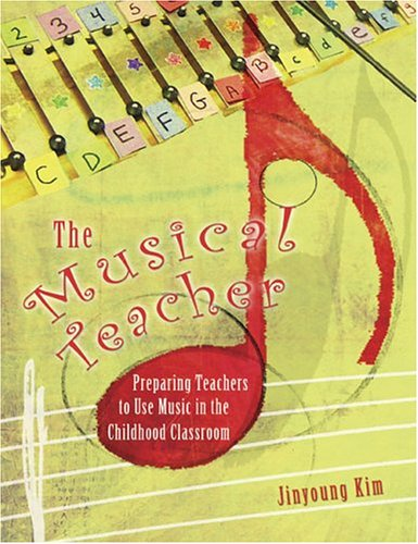 Musical Teacher Preparing Teachers to Use Music in the Childhood Classroom Revised  9780757514760 Front Cover