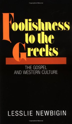 Foolishness to the Greeks The Gospel and Western Culture  1988 edition cover
