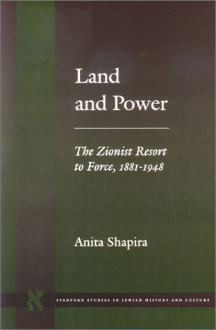 Land and Power The Zionist Resort to Force, 1881-1948  1992 edition cover
