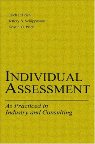 Individual Assessment As Practiced in Industry and Consulting  2003 9780805839760 Front Cover