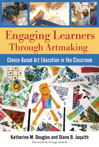 Engaging Learners Through Artmaking Choice-Based Art Education in the Classroom  2009 edition cover