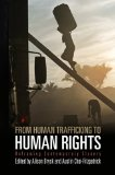 From Human Trafficking to Human Rights Reframing Contemporary Slavery  2012 edition cover