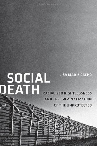 Social Death Racialized Rightlessness and the Criminalization of the Unprotected  2012 edition cover