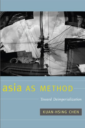 Asia as Method Toward Deimperialization  2010 edition cover