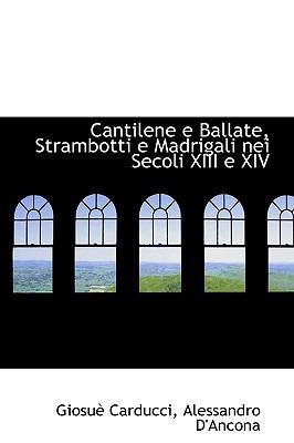 Cantilene E Ballate, Strambotti E Madrigali Nei Secoli Xiii E Xiv   2009 edition cover