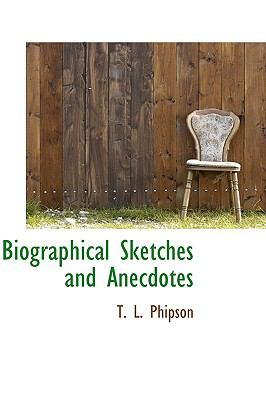 Biographical Sketches and Anecdotes  N/A edition cover