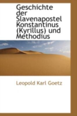 Geschichte der Slavenapostel Konstantinus und Methodius  N/A edition cover