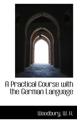 Practical Course with the German Language  N/A 9781113166760 Front Cover