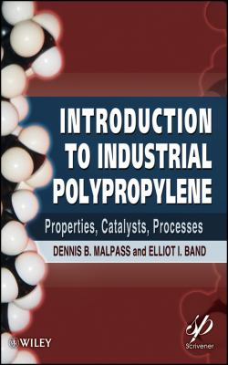 Introduction to Industrial Polypropylene Properties, Catalysts, Processes  2012 9781118062760 Front Cover