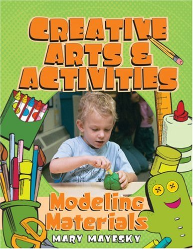 Creative Art and Activities Modeling Materials  2004 9781401834760 Front Cover