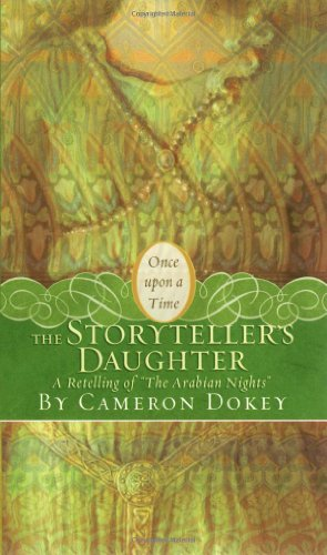 Storyteller's Daughter A Retelling of the Arabian Nights  2007 9781416937760 Front Cover