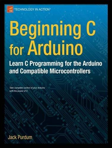 Beginning C for Arduino Learn C Programming for the Arduino and Compatible Microcontrollers  2012 edition cover
