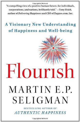 Flourish A Visionary New Understanding of Happiness and Well-Being  2013 edition cover