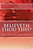 Believeth Thou This  N/A 9781491017760 Front Cover