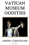 Vatican Museum Oddities A New Way to See the Holy See N/A 9781493633760 Front Cover