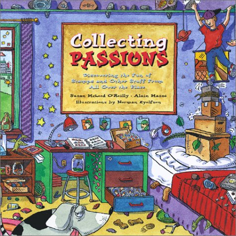 Collecting Passions Discovering the Fun of Stamps and Other Stuff from All over the Place  1999 9781550136760 Front Cover