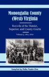 Monongalia County, (West) Virginia Records of the District, Superior, and County Courts, Volume 3: 1804-1810 N/A 9781556134760 Front Cover