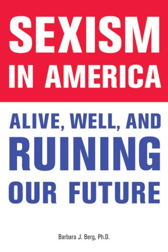 Sexism in America Alive, Well, and Ruining Our Future  2009 edition cover