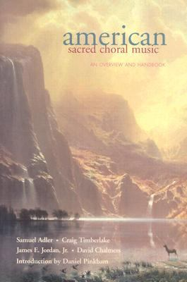 American Sacred Choral Music : Overview and Handbook  2001 9781557252760 Front Cover