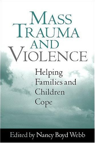 Mass Trauma and Violence Helping Families and Children Cope 2nd 2004 edition cover