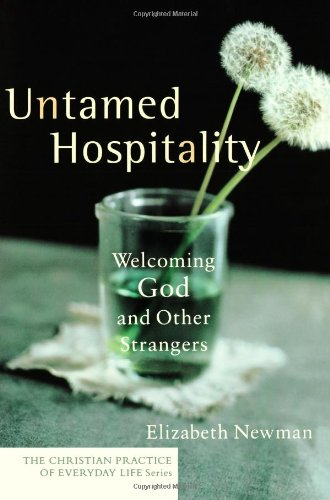 Untamed Hospitality Welcoming God and Other Strangers  2007 (Annotated) edition cover