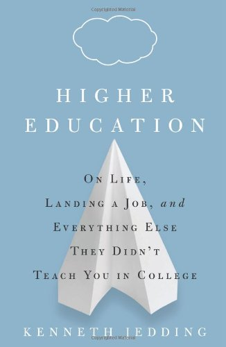 Higher Education On Life, Landing a Job, and Everything Else They Didn't Teach You in College  2009 edition cover