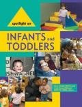 Spotlight on Infants and Toddlers  N/A edition cover