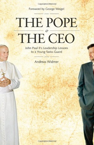 Pope and the CEO John Paul II's Leadership Lessons to a Young Swiss Guard N/A edition cover