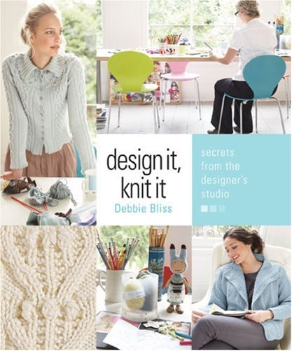 Design It, Knit It Secrets from the Designer's Studio  2009 9781933027760 Front Cover