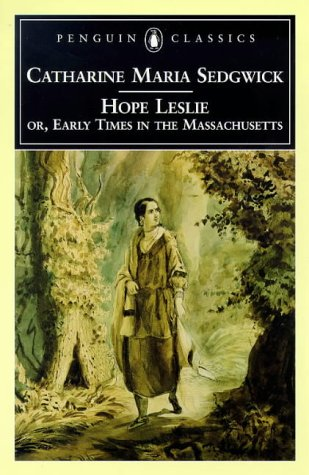Hope Leslie Or, Early Times in the Massachusetts  1998 edition cover