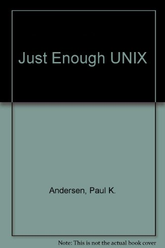 Just Enough UNIX 2nd 1997 9780256212761 Front Cover
