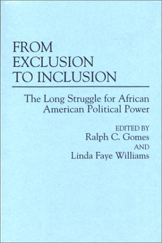 From Exclusion to Inclusion The Long Struggle for African American Political Power N/A 9780275952761 Front Cover