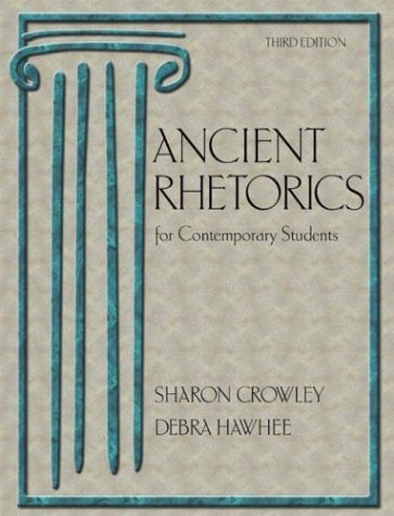 Ancient Rhetorics for Contemporary Students  3rd 2004 (Revised) 9780321172761 Front Cover