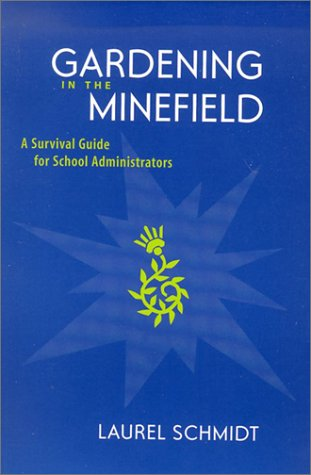 Gardening in the Minefield A Survival Guide for School Administrators  2002 edition cover