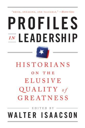 Profiles in Leadership Historians on the Elusive Quality of Greatness  2011 edition cover
