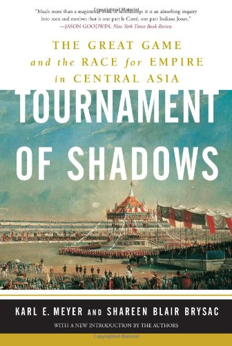 Tournament of Shadows The Great Game and the Race for Empire in Central Asia N/A edition cover