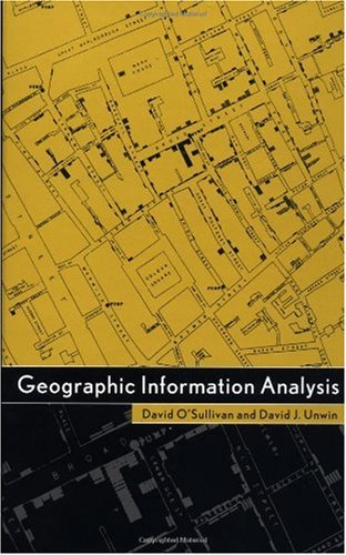 Geographic Information Analysis   2003 9780471211761 Front Cover
