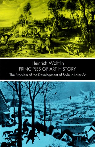 Principles of Art History The Problem of the Development of Style in Later Art N/A edition cover
