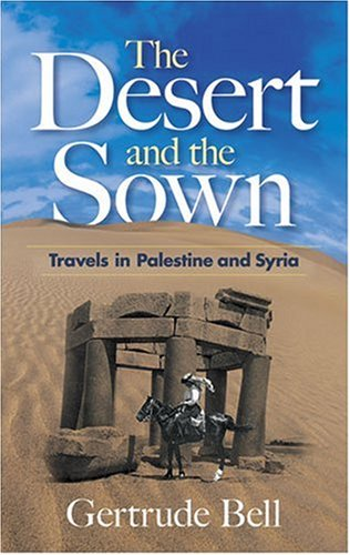 Desert and the Sown Travels in Palestine and Syria  2008 edition cover