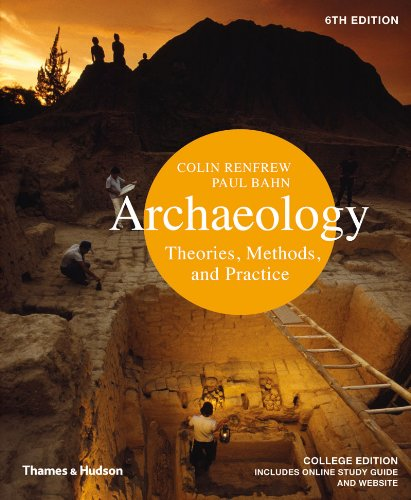 Archaeology Theories, Methods, and Practice 6th 2012 edition cover