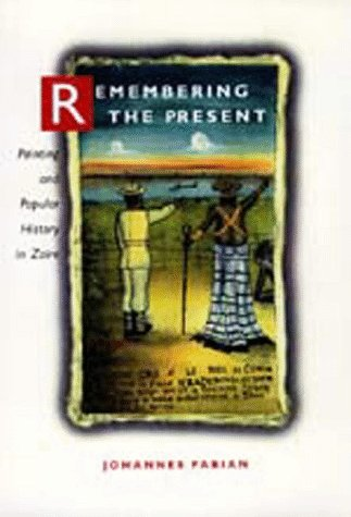 Remembering the Present Painting and Popular History in Zaire  1996 edition cover