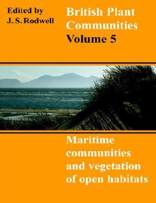 British Plant Communities Maritime Communities and Vegetation of Open Habitats  2000 9780521644761 Front Cover