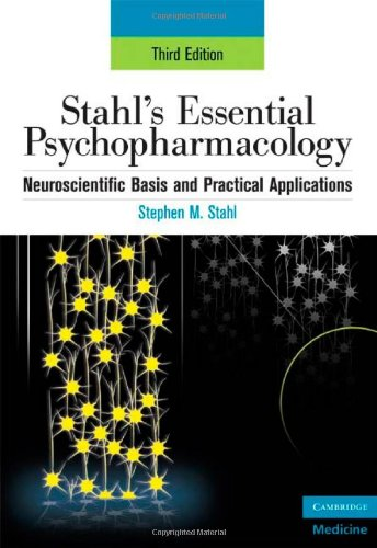 Stahl's Essential Psychopharmacology Neuroscientific Basis and Practical Applications 3rd 2008 (Revised) edition cover