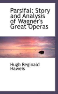 Parsifal: Story and Analysis of Wagner's Great Operas:   2008 edition cover