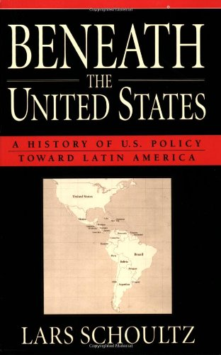 Beneath the United States A History of U. S. Policy Toward Latin America  1998 edition cover